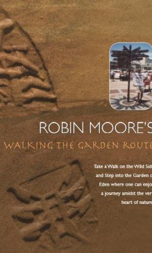 ROBIN MOORES Walking the garden route